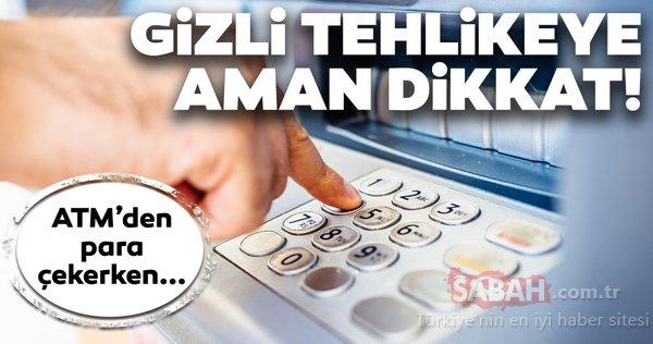 ATM'den para çekerken gizli tehlikeye dikkat edin!