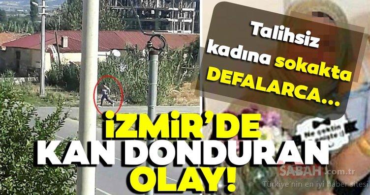 Son dakika: İzmir'de kan donduran olay! Talihsiz kadına sokak ortasında defalarca…