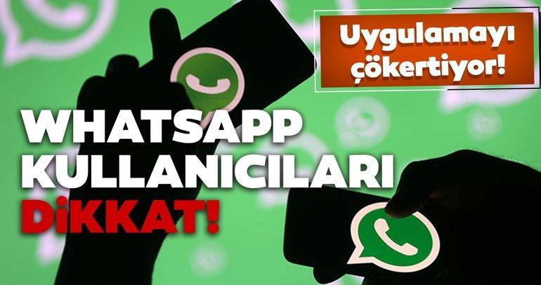 WhatsApp kullanıcıları dikkat! Bu mesaj WhatsApp uygulamasını çökertiyor!