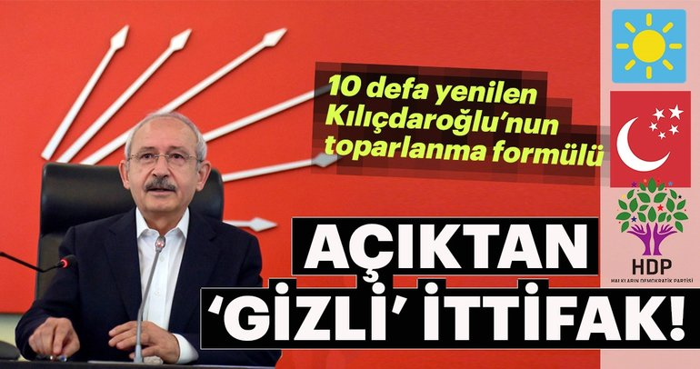 Kılıçdaroğlu'nun 'gizli' ittifak planı ortaya çıktı
