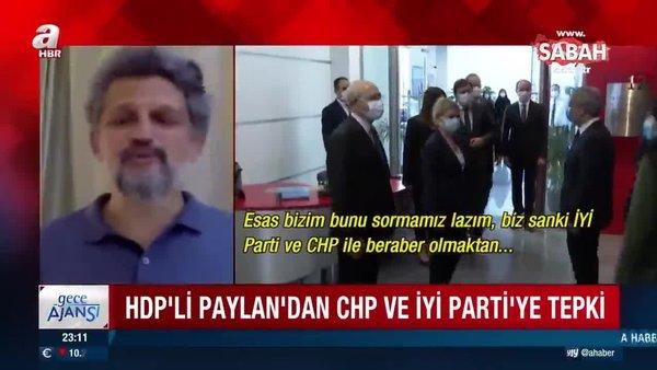 HDP'li Garo Paylan'dan CHP ve İYİ Parti'ye tepki   Video