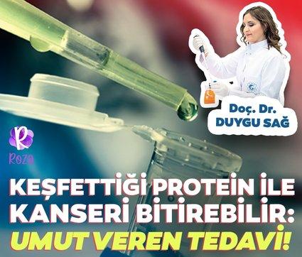 """Keşfettiği protein ile kanseri bitirebilir! Doç. Dr. Duygu Sağ: """"Kanser basit bir kronik hastalığa dönüşecek"""""""