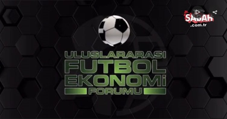Uluslararası futbol ekonomi forumu başlıyor