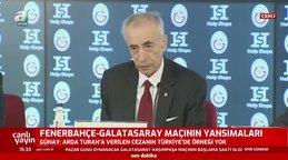 Galatasaray Başkanı Mustafa Cengiz'den Fenerbahçe'ye: O bildiriyi sen yazdırdın