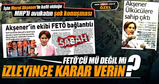 İşte Meral Akşener'in kefil olduğu MHP'li avukatın şok konuşması