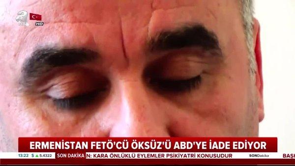 Ermenistan FETÖ'cü Kemal Öksüz'ü ABD'ye iade ediyor