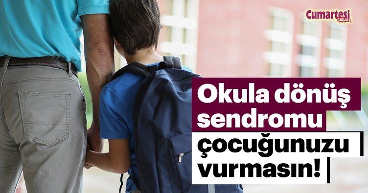 Okula dönüş sendromu çocuğunuzu vurmasın