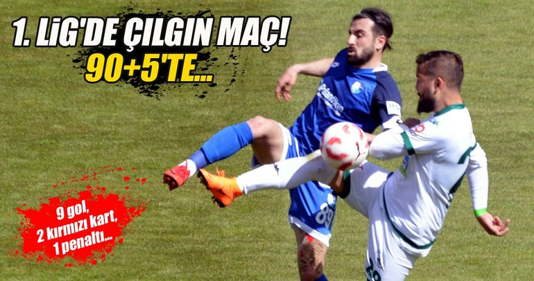 1. Lig'de tarihi maç! Erzurumspor: 5- Giresunspor: 4