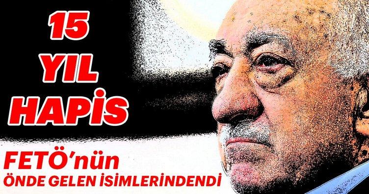 FETÖ'nün önde gelen isimlerinden Hancı'ya 15 yıl hapis cezası