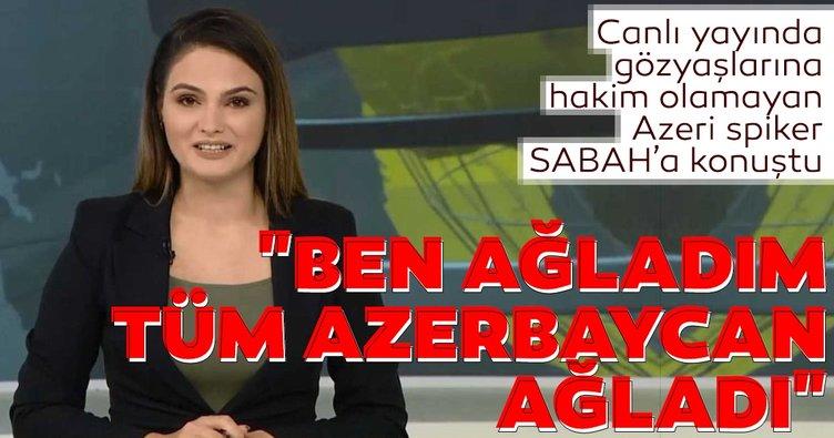 Canlı yayında gözyaşlarına hakim olamamıştı! Azeri spiker Jale Hesenli: Ben ağladım Azerbaycan ağladı