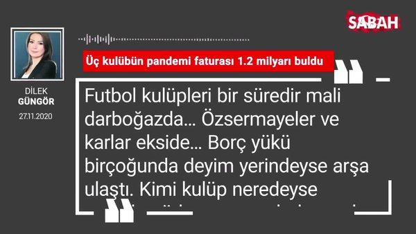 Dilek Güngör 'Üç kulübün pandemi faturası 1.2 milyarı buldu'