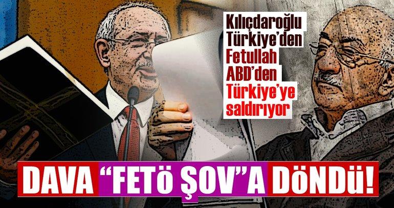 Kılıçdaroğlu Türkiye'den Fetullah ABD'den Türkiye'ye saldırıyor