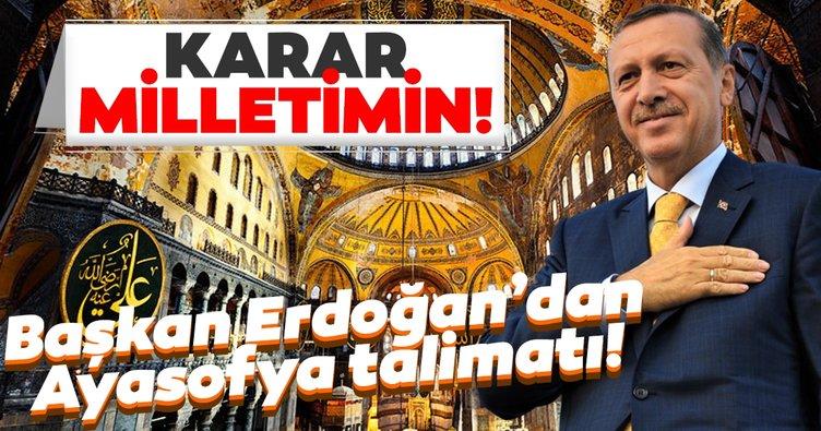 SON DAKİKA! Başkan Erdoğan'dan 'Ayasofya' talimatı: Karar milletin...