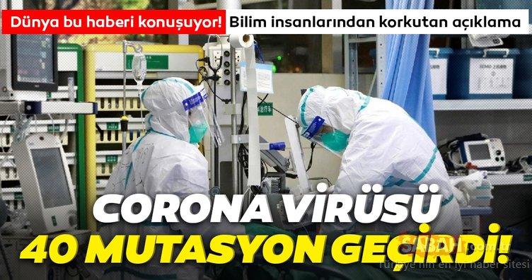 Son dakika haberi: Bilim insanlarının corona virüsü açıklaması dünyayı korkuya uğrattı! 40 mutasyona uğramış yeni tip koronavirüs bulundu