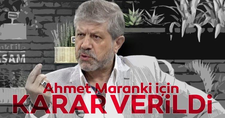 Ahmet Maranki 1 yıl hapse mahkûm edildi