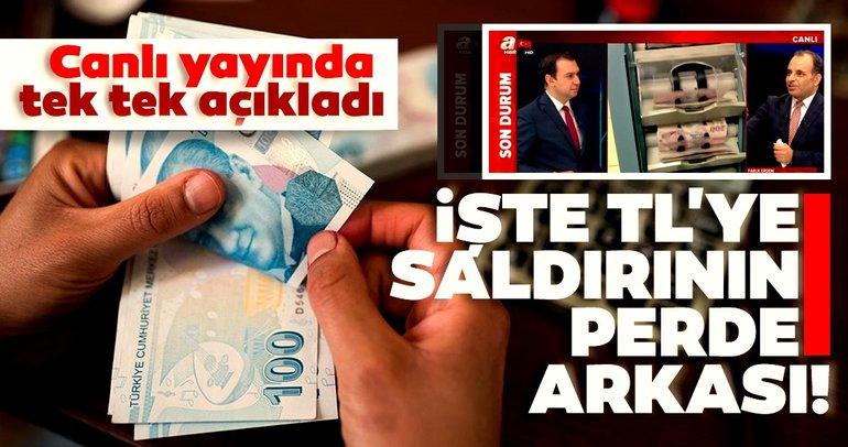Canlı yayında tek tek açıkladı: İşte Türk Lirası'na saldırının perde arkası
