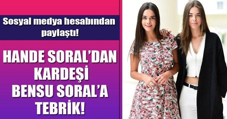 Hande Soral'dan kardeşi Bensu Soral'a tebrik!