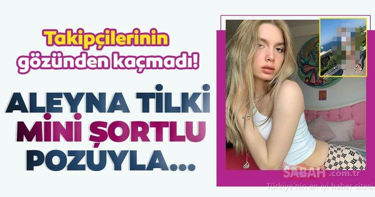 Aleyna Tilki'nin mini şortlu halleri sosyal medyada gündem oldu! Takipçilerinin gözünden kaçmadı!