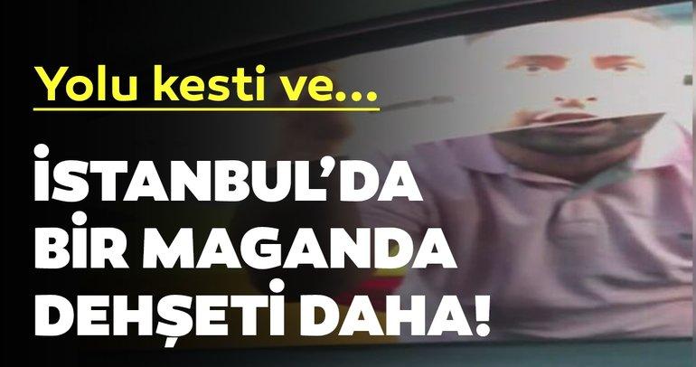 İstanbul'da bir maganda dehşeti daha yaşandı! Yol vermediği gerekçesiyle…