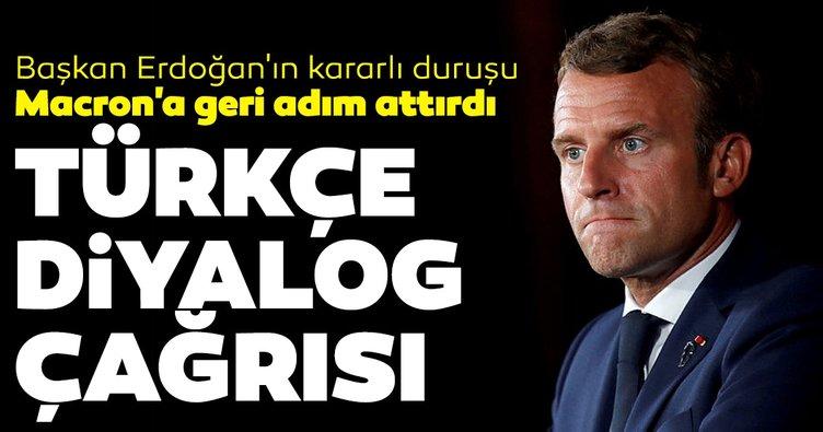 Başkan Erdoğan'ın kararlı duruşu Macron'a geri adım attırdı! Türkçe diyalog çağrısı