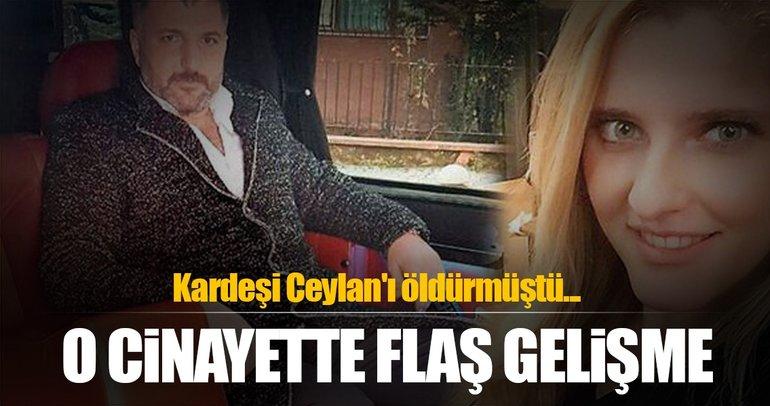 Kardeşi Ceylan'ı öldüren Erhan Timuroğlu yakalandı