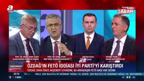 MHP Genel Başkan Yardımcısı Kamil Aydın'dan İYİ Parti ve FETÖ yorumu:
