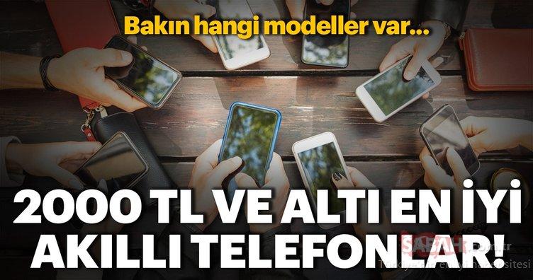 2000 TL ve altı en iyi akıllı telefon modelleri!