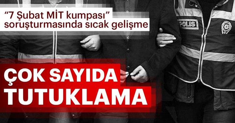 Son dakika: 'MİT kumpası'na yönelik yürütülen soruşturmada çok sayıda tutuklama