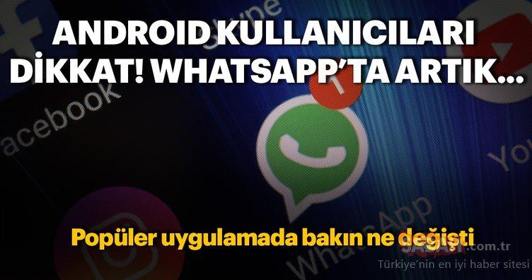 Merakla beklenen özellik sonunda WhatsApp'ta! Eğer Android telefon kullanıyorsanız...