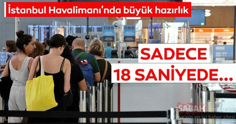 İstanbul Havalimanı'nda büyük hazırlık! Sadece 18 saniyede...