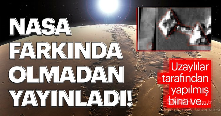 Mars'taki binayı uzaylılar mı yaptı? NASA farkında olmadan fotoğrafı yayınladı!