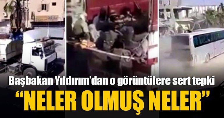 Başbakan Yıldırım'dan Rakka'daki görüntülere sert tepki