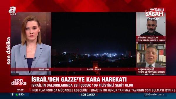 İsrail'den Gazze'ye kara harekatı! Terör ve Güvenlik Uzmanı Başbuğ detayları aktardı | Video