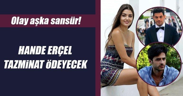 Hande Erçel'in olay aşkına sansür