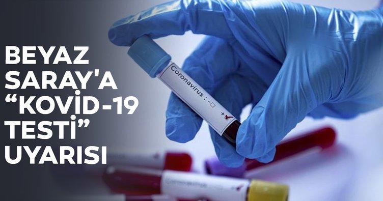 ABD Gıda ve İlaç İdaresinden Beyaz Saray'a Kovid-19 testi uyarısı