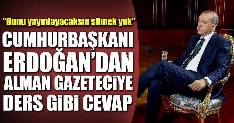 Cumhurbaşkanı Erdoğan'dan Alman gazeteciye ders gibi cevap