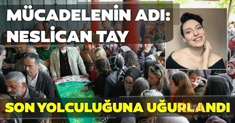 Son dakika: Türkiye'yi yasa boğan Neslican Tay son yolculuğuna uğurlandı
