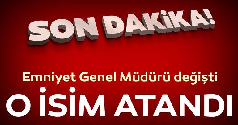 Emniyet Genel Müdür Mehmet Aktaş oldu
