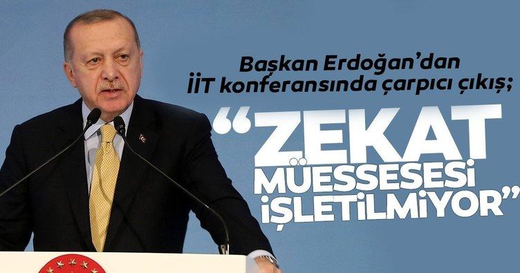 Başkan Erdoğan: Zekat müessesesi işletilmiyor!