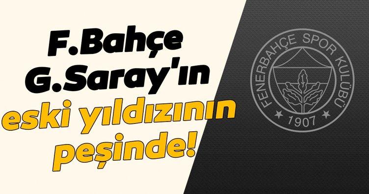 Fenerbahçe Galatasaray'ın eski yıldızının peşinde!