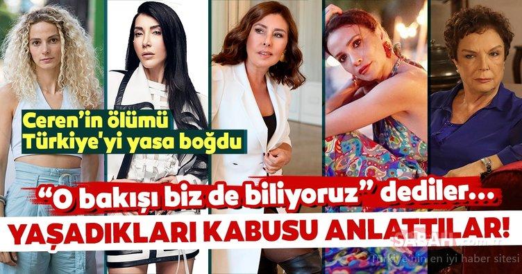 Ölümü ile Türkiye'yi yasa boşan Ceren Özdemir'in ardından ünlü isimler 'O bakışı biz de biliyoruz' dediler ve...