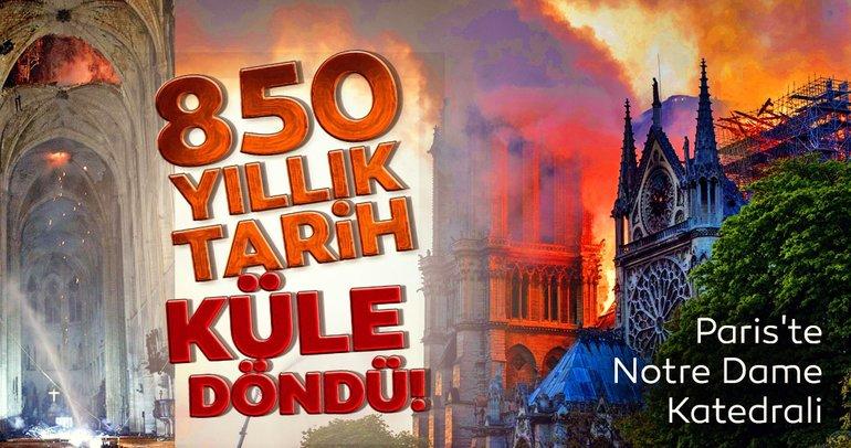 Notre Dame Katedrali'nde yangın neden çıktı? 850 yıllık tarih Notre Dame Katedrali hakkında bilinmeyenler...