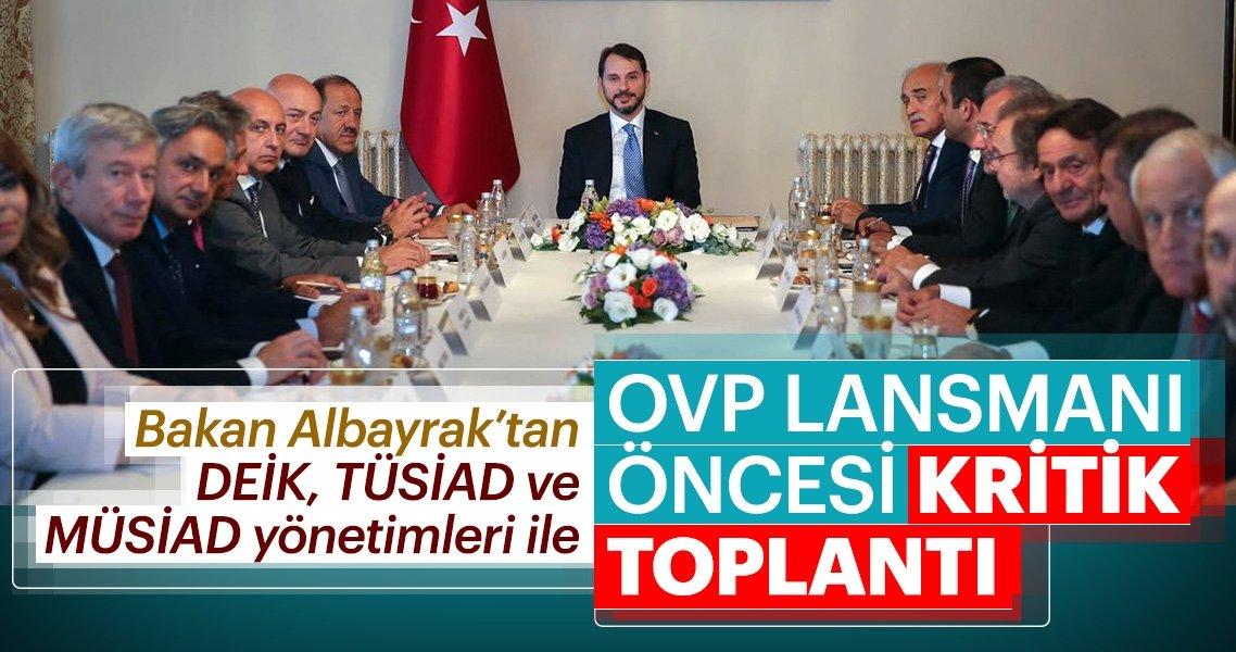 Bakan Berat Albayrak'tan OVP öncesi kritik toplantılar