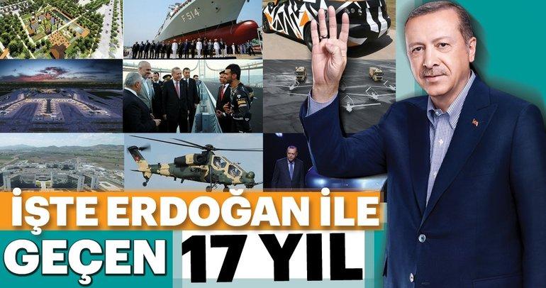 İşte Erdoğan ile geçen 17 yıl