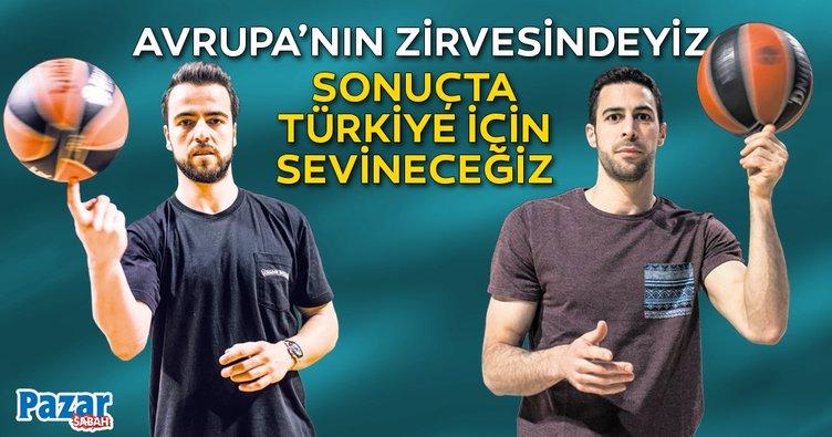 Avrupa'nın zirvesindeyiz sonuçta Türkiye için sevineceğiz