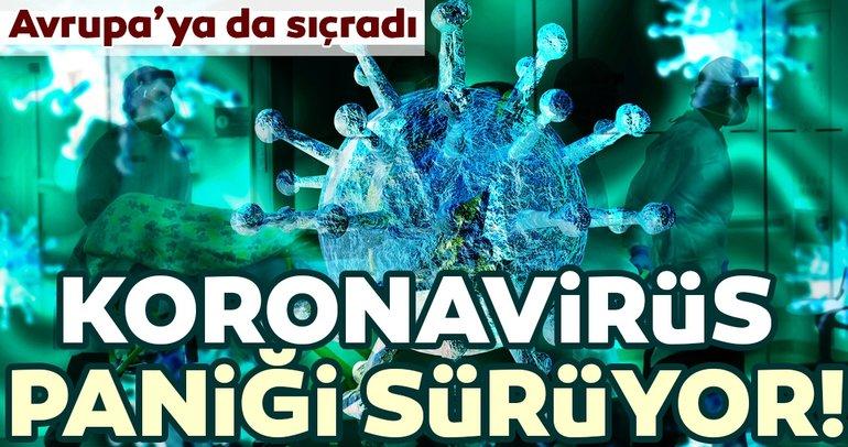Koronavirüs paniği sürüyor! Avrupa'ya da sıçradı