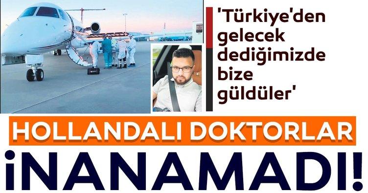 Furkan Duman yaşadıklarını SABAH'a anlattı: Türkiye'den uçak gelince Hollandalı doktorlar şoke oldu
