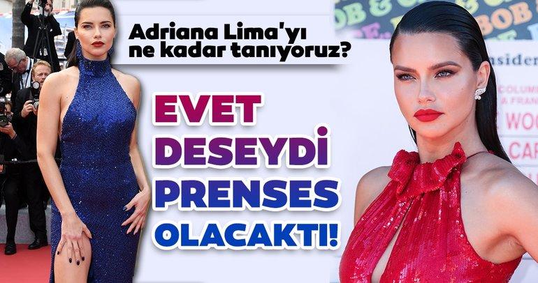 Adriana Lima evet deseydi prenses olacaktı... İşte Adriana Lima'nın az bilinen hayat hikayesi...