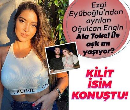 Ala Tokel'e Oğulcan Engin soruldu! Ezgi Eyüboğlu'ndan ayrılan Oğulcan Engin, Ala Tokel ile aşk mı yaşıyor?