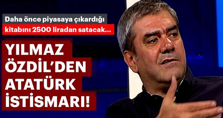 Yılmaz Özdil'den Atatürk istismarı!